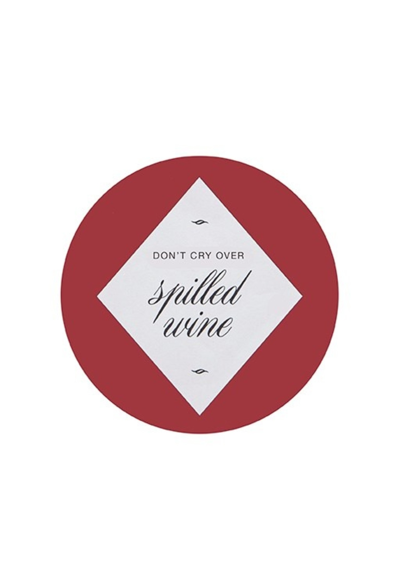 """""""Don't Cry Over Spilt Wine"""" Paper Coaster with Tin"""
