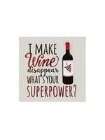 """I Make Wine Disappear"" Cocktail Napkin"