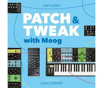 Kim Bjorn PATCH & TWEAK with Moog
