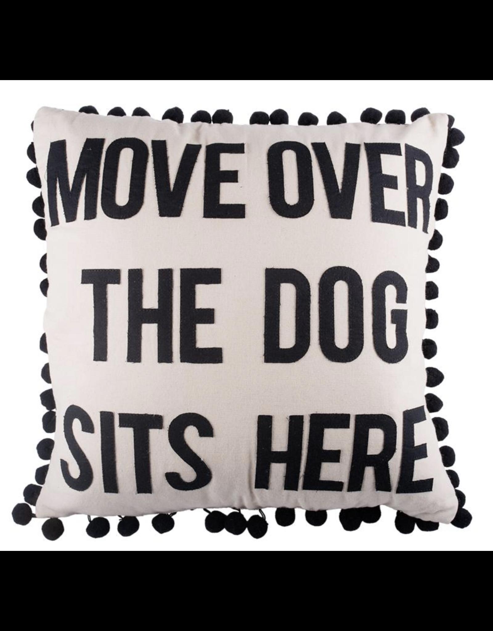 Glory Haus Pillow Move Over My Dog Sleeps Here