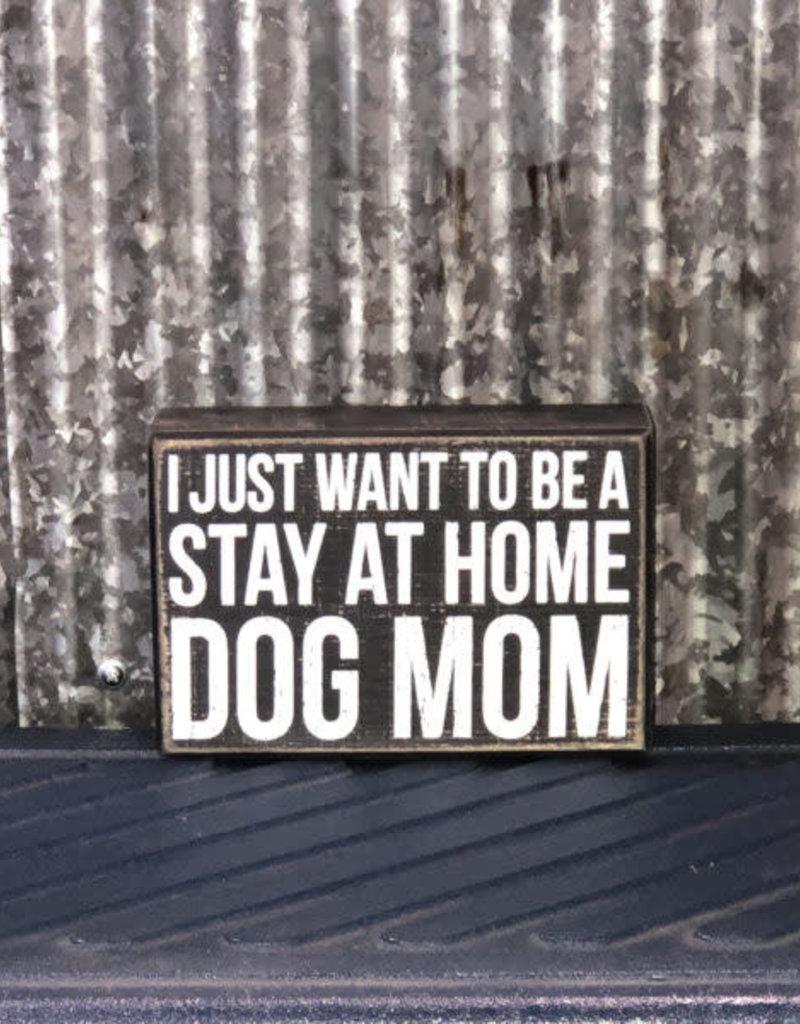 "Primitives By Kathy Box Sign ""Dog Mom"""