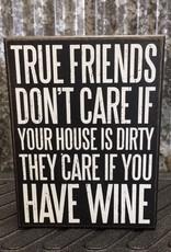 "Primitives By Kathy Box Sign ""True Friends"""