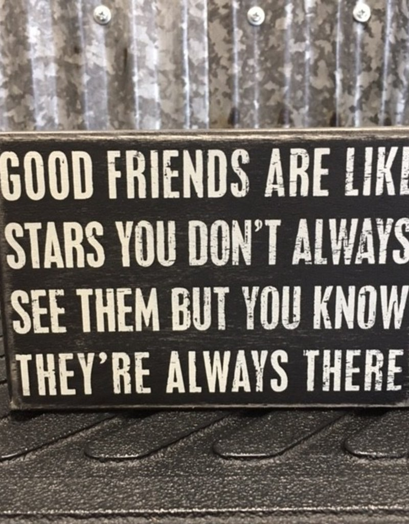 """Primitives By Kathy Box Sign """"Good Friends Are Like Stars"""""""