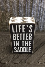 Primitives By Kathy Box Sign 'Life's Better In The Saddle'
