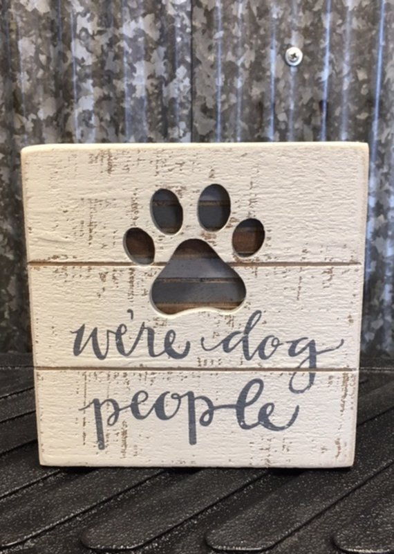 Primitives By Kathy Box Sign 'We're Dog People'