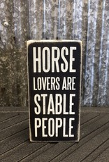 Primitives By Kathy Box Sign 'Horse Lovers Are Stable People'