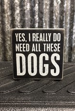 Primitives By Kathy Box Sign 'All These Dogs'