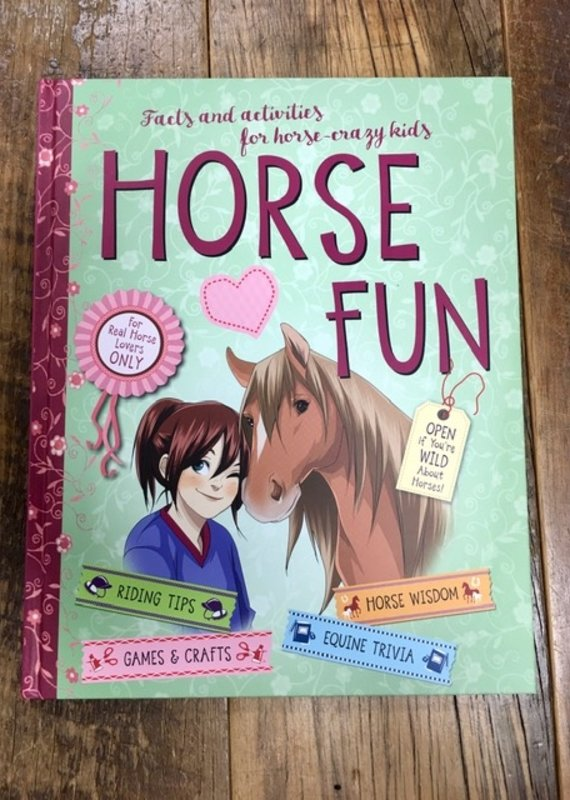 Horse Fun: Facts and Activities for Horse-Crazy Kids Book