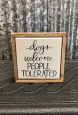 Primitives By Kathy Box Sign 'Dogs Welcome People Tolerated'