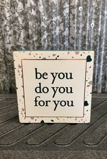 Primitives By Kathy Box Sign 'Be You'