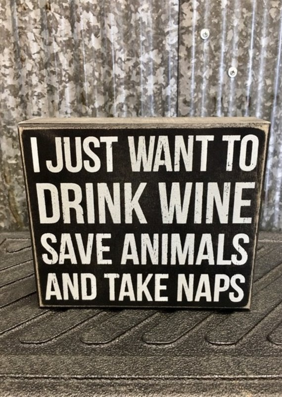 Primitives By Kathy Box Sign 'I Just Want To Drink Wine'