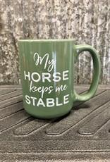 My Horse Keeps Me Stable Mug 15 oz