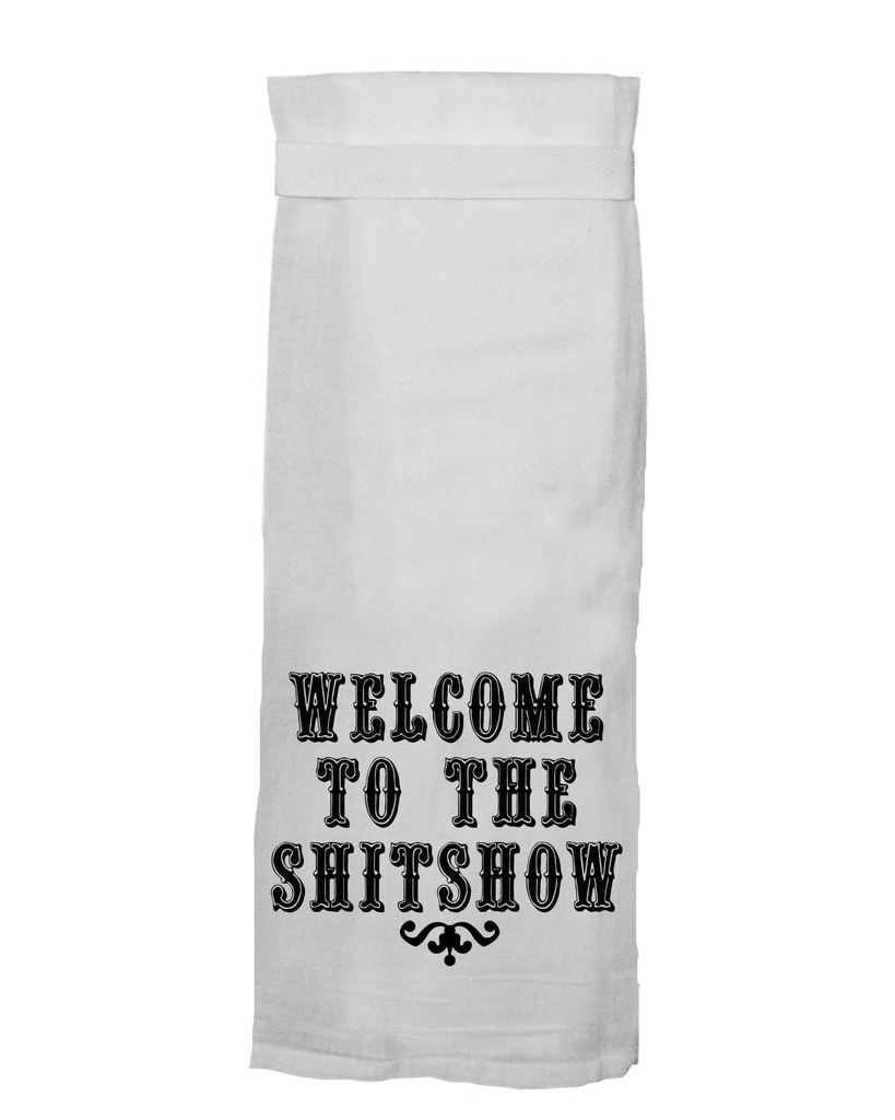 Flour Sack Kitch Towel - Welcome To The Shitshow