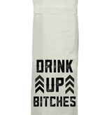 Flour Sack Kitch Towel - Drink Up Bitches