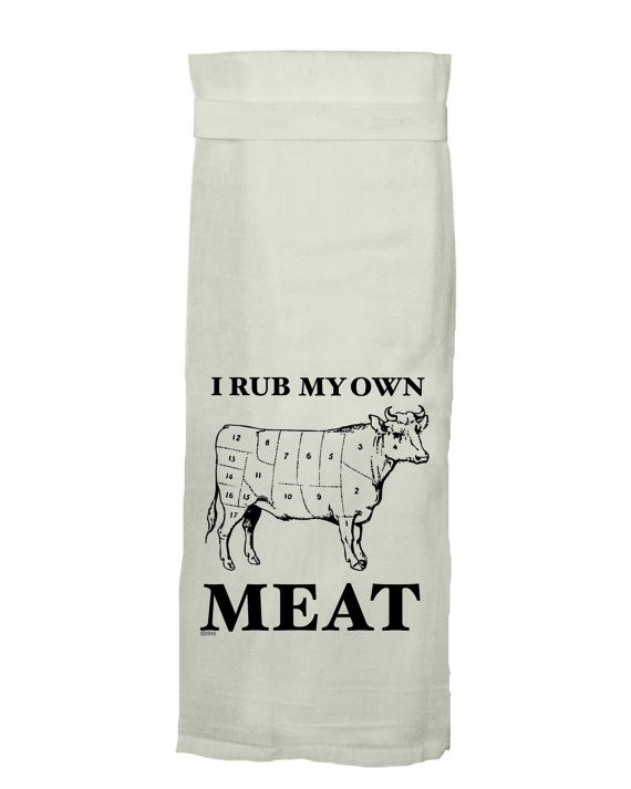 Flour Sack Kitch Towel - Rub My Own Meat