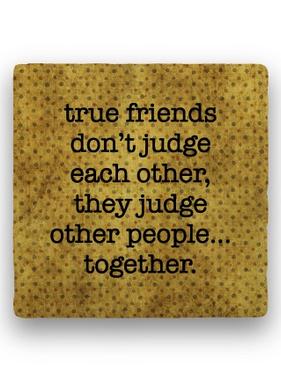 true friends don't judge Coaster - Natural Stone