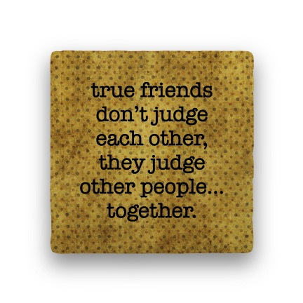 true friends don't judge Coaster - Natural Stone