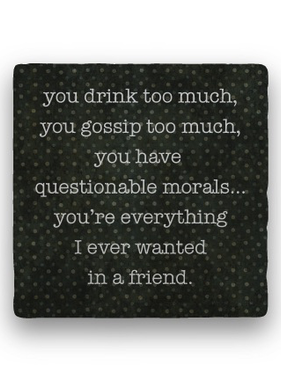 you drink too much Coaster - Natural Stone