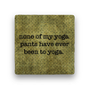 none of my yoga Coaster - Natural Stone