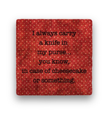 i always carry a knife Coaster - Natural Stone