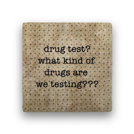 drug test Coaster - Natural Stone