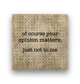 of course your opinion Coaster - Natural Stone