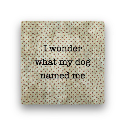 i wonder what my dog Coaster - Natural Stone