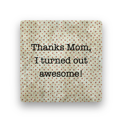 thanks mom Coaster - Natural Stone
