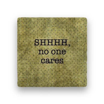 shhh no one cares Coaster - Natural Stone