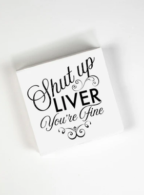 Cocktail Napkins - Shut Up Liver 20 Ct/3 Ply
