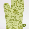 Food Has Weed Oven Mitt