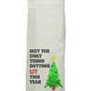 Flour Sack Kitch Towel - Not The Only Thing Getting Lit