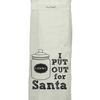Flour Sack Kitch Towel - Put Out for Santa
