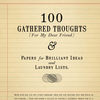 100 Gathered Thoughts (For My Dear Friend)