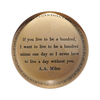 "If You Live To Be A Hundred Paperweight 4"" x 4"" PW114"