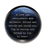 """I Love You Everywhere Paperweight 4"""" x 4"""" PW112"""