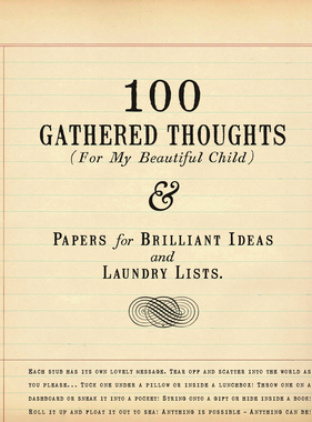 100 Gathered Thoughts (For My Beautiful Child)