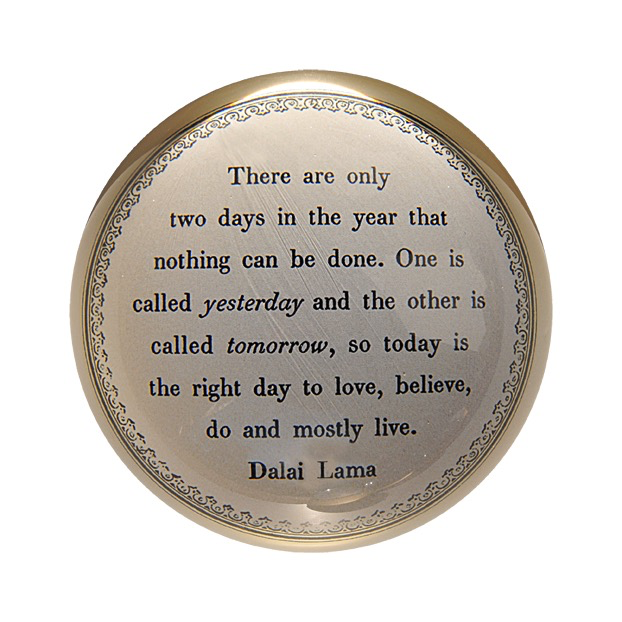 """There Are Only Two Days Paperweight 4"""" x 4"""" PW125"""