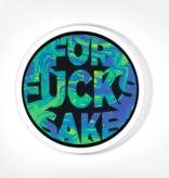 Stickers - For Fucks Sake