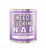 Need Fucking Nap Candle 12oz - Lavender & Chamomile