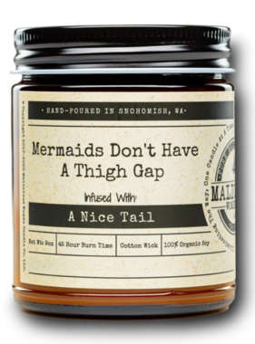 """MALICIOUS WOMEN Mermaids Don't Have A Thigh Gap - Infused with """"A Nice Tail"""" Scent: Grapefruit & Mint 9 Ounce Candle"""