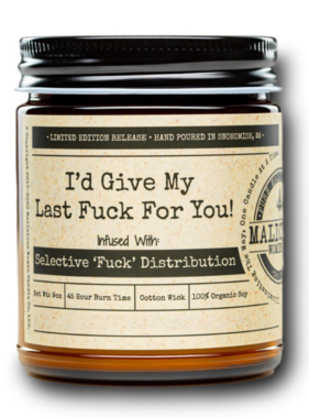 """MALICIOUS WOMEN I'd Give My Last Fuck For You! - Infused With """" Selective 'Fuck' Distribution """" Scent: HoneySUCKle 9 Ounce Candle"""