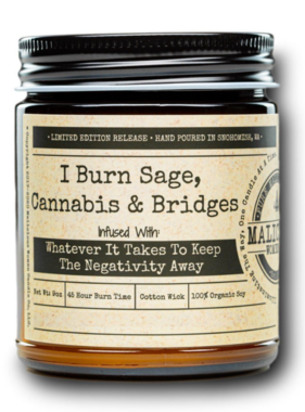 """MALICIOUS WOMEN I Burn Sage, Cannabis & Bridges - Infused With """" Whatever It Takes To Keep The Negativity Away """" Scent: Exotic Hemp 9 Ounce Candle"""