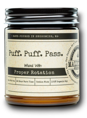 """MALICIOUS WOMEN """"Puff. Puff. Pass."""" 9oz Candle - Infused with 'Proper Rotation' - Scent: Oakmoss & Amber"""
