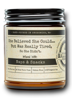 """MALICIOUS WOMEN She Believed She Could... But Was Really Tired - Infused with """"Naps & Snacks"""" Scent: Vanilla Cupcake 9 Ounce Candle"""