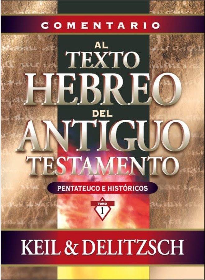 COMENTARIO AL TEXTO HEBREO DEL ANTIGUO TESTAMENTO I: PENTATEUCO/HISTÓRICOS