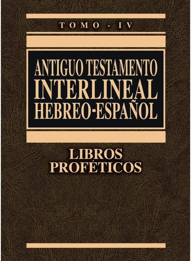 ANTIGUO TESTAMENTO INTERLINEAL HEBREO - ESPAÑOL TOMO IV LIBROS PROFÉTICOS