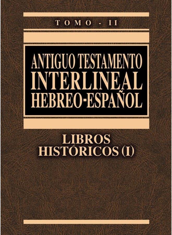 ANTIGUO TESTAMENTO INTERLINEAL HEBREO - ESPAÑOL TOMO II LIBROS HISTÓRICOS (I)
