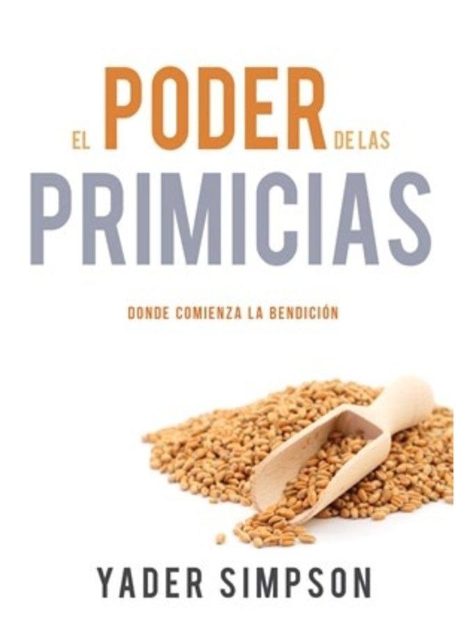 EL PODER DE LAS PRIMICIAS: DONDE COMIENZA LA BENDICION