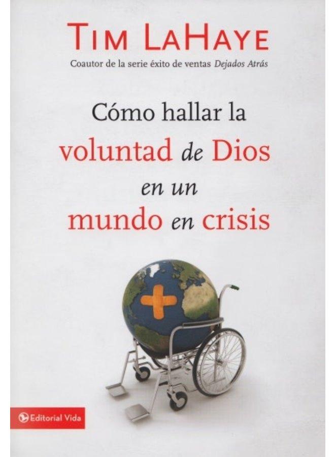COMO HALLAR LA VOLUNTAD DE DIOS EN UN MUNDO EN CRISIS